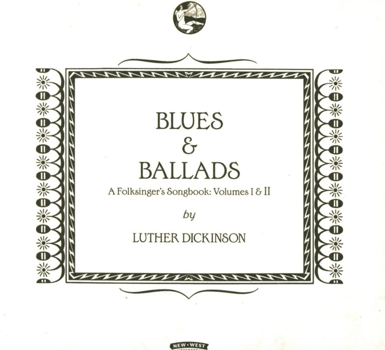 Luther Dickinson – Blues & Ballads, A Folksinger's Songbook: Volume 1 & 2 cover album